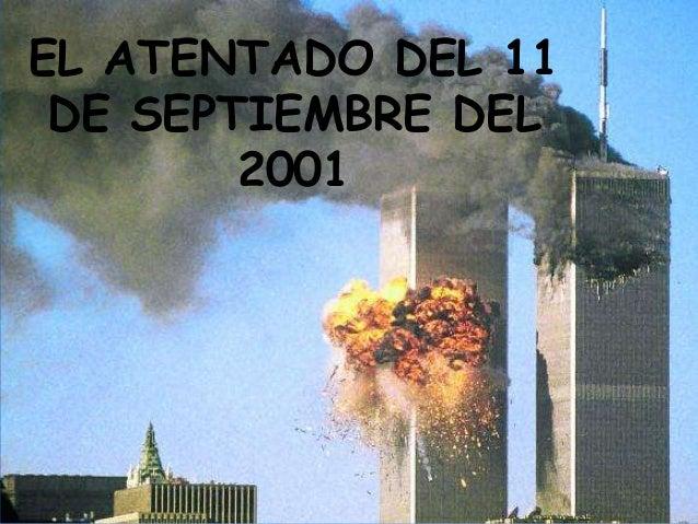 EL ATENTADO DEL 11 DE SEPTIEMBRE DEL 2001