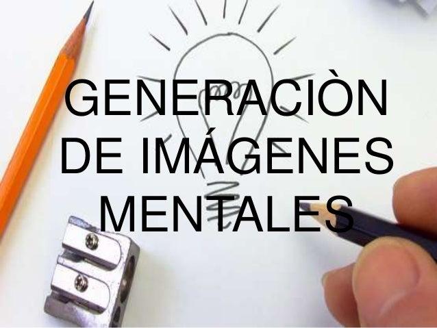 GENERACIÒN DE IMÁGENES MENTALES