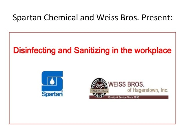 Spartan Chemical and Weiss Bros. Present: Disinfecting and Sanitizing in the workplace