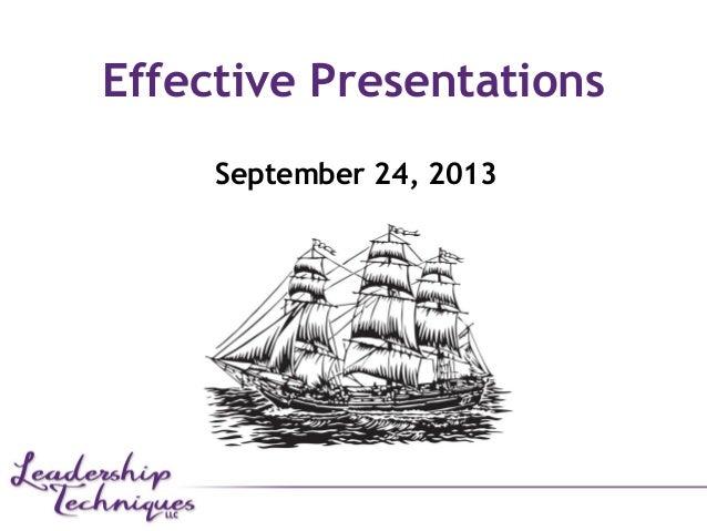 Effective Presentations September 24, 2013