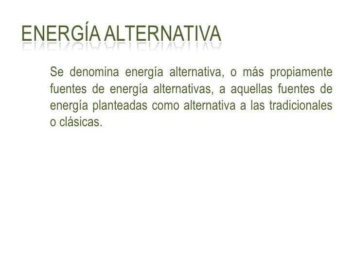 Energías Alternativas, Reciclado Energético, Implantación y Emplazamiento Slide 2