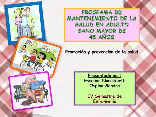 Promoción y prevención de la salud          Presentado por:        Escobar Noralberth           Ospino Sandra          IV ...