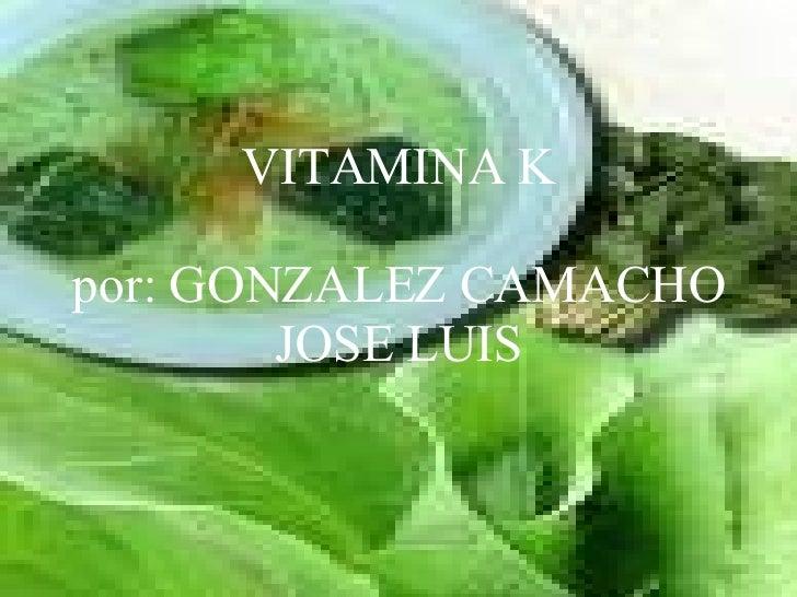VITAMINA K por: GONZALEZ CAMACHO JOSE LUIS