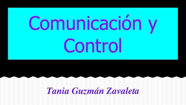 Comunicación y Control Tania Guzmán Zavaleta