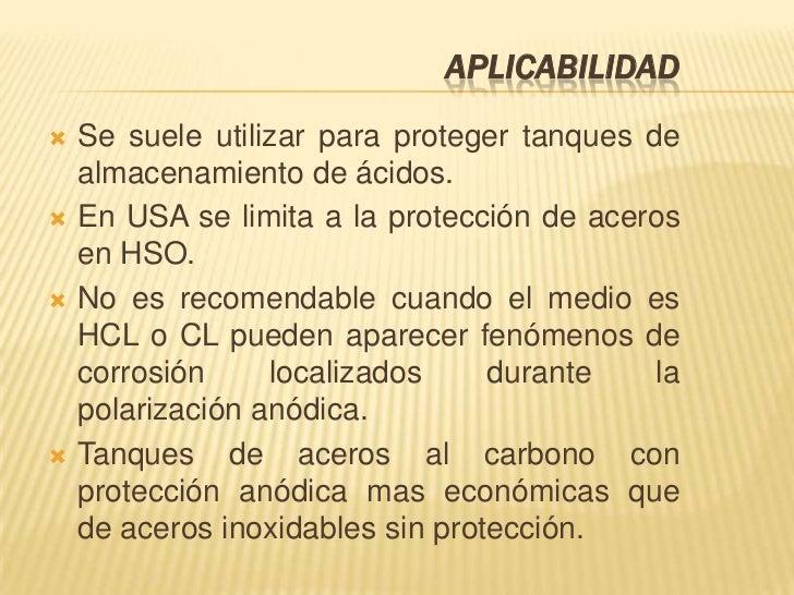 APLICABILIDAD   Se suele utilizar para proteger tanques de    almacenamiento de ácidos.   En USA se limita a la protecci...