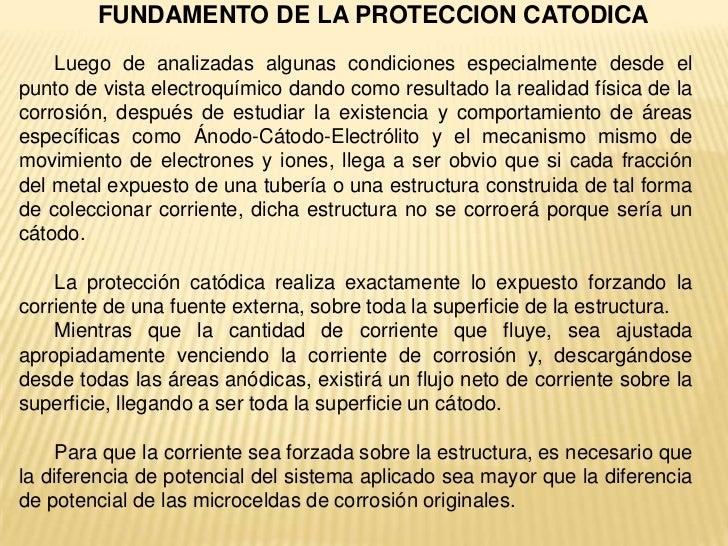 FUNDAMENTO DE LA PROTECCION CATODICA    Luego de analizadas algunas condiciones especialmente desde elpunto de vista elect...