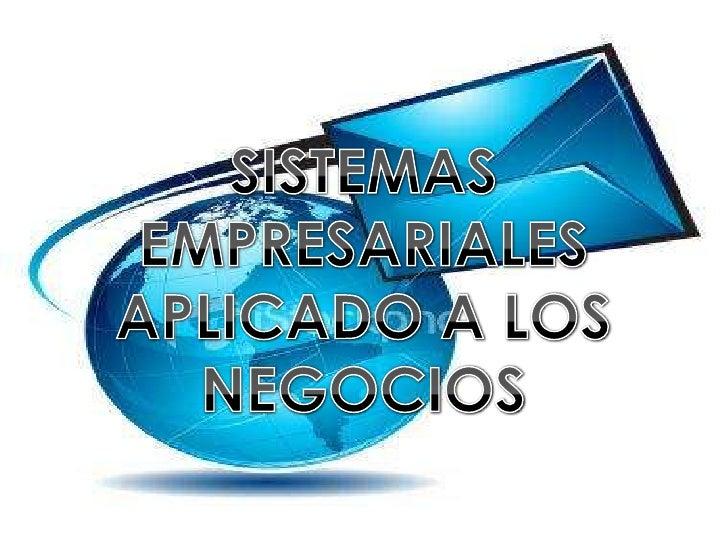    Los sistemas empresariales de negocio    brindan grandes oportunidades en la    creación de ventajas competitivas    q...