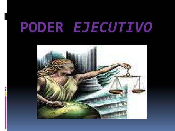 PODER EJECUTIVO<br />