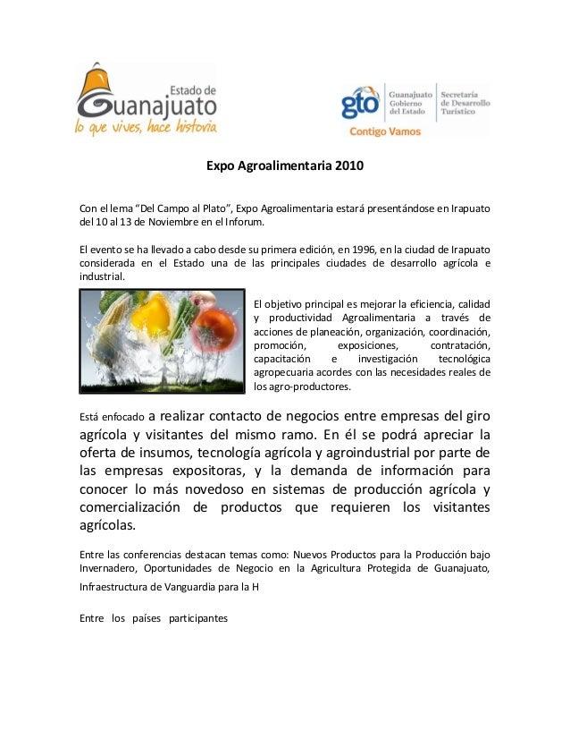 "Expo Agroalimentaria 2010 Con el lema ""Del Campo al Plato"", Expo Agroalimentaria estará presentándose en Irapuato del 10 a..."