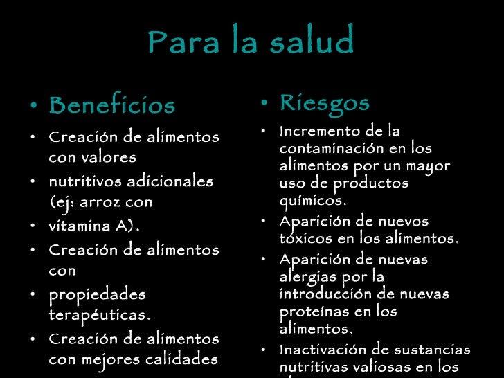 Para la salud <ul><li>Beneficios </li></ul><ul><li>Creación de alimentos con valores </li></ul><ul><li>nutritivos adiciona...