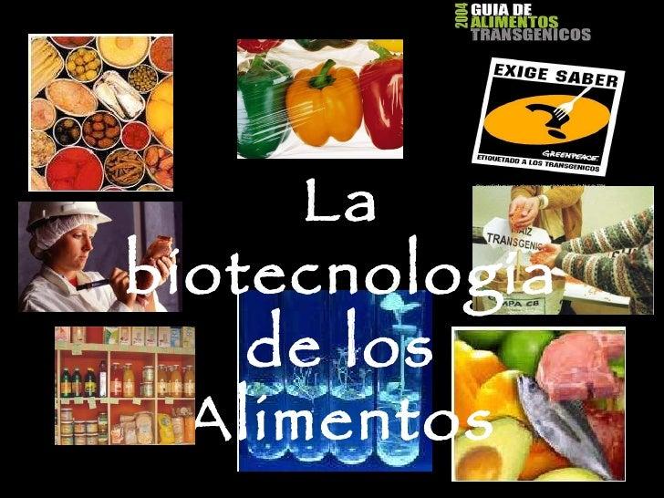 La biotecnología de los Alimentos