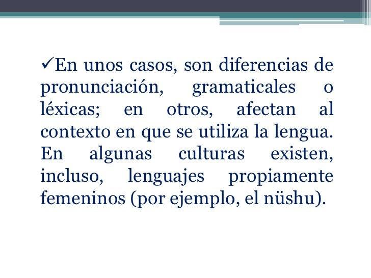 En unos casos, son diferencias depronunciación,    gramaticales     oléxicas; en otros, afectan alcontexto en que se util...