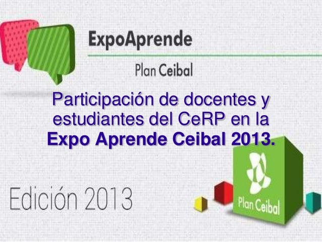 Participación de docentes y estudiantes del CeRP en la Expo Aprende Ceibal 2013.