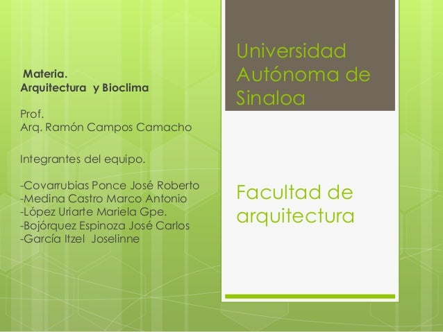 UniversidadMateria.                          Autónoma deArquitectura y Bioclima                                  SinaloaPr...