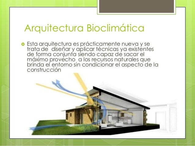 Expo arquitectura bioclimatica Porque la arquitectura es tecnica