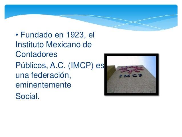Instituto Mexicano de Contadores Públicos de Mexico  Slide 2