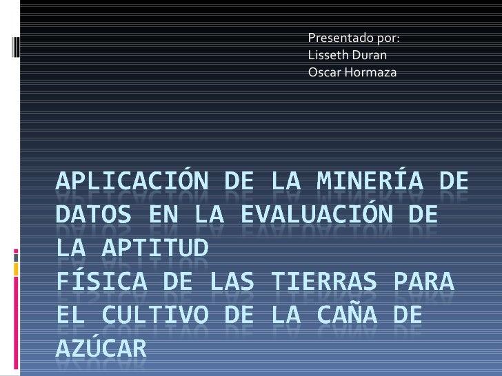Presentado por: Lisseth Duran  Oscar Hormaza