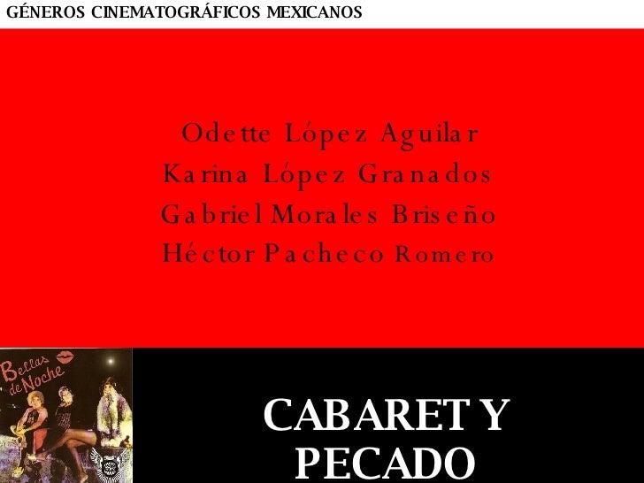 Odette López Aguilar Karina López Granados Gabriel Morales Briseño Héctor Pacheco  Romero GÉNEROS CINEMATOGRÁFICOS MEXICAN...