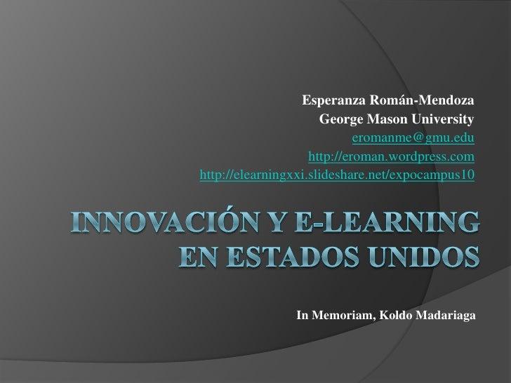 Esperanza Román-Mendoza<br />George Mason University<br />eromanme@gmu.edu<br />http://eroman.wordpress.com<br />http://el...