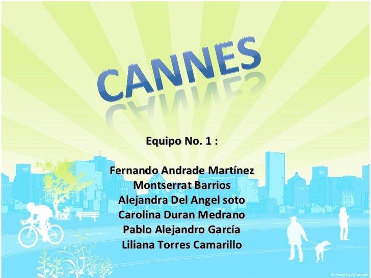 Equipo No. 1 : Fernando Andrade Martínez Montserrat Barrios Alejandra Del Angel soto Carolina Duran Medrano Pablo Alejandr...