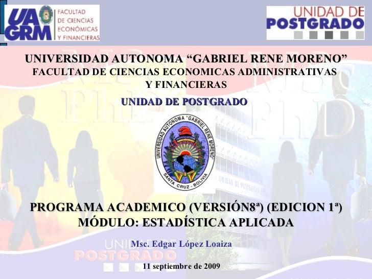 """UNIVERSIDAD AUTONOMA """"GABRIEL RENE MORENO""""FACULTAD DE CIENCIAS ECONOMICAS ADMINISTRATIVAS                  Y FINANCIERAS  ..."""