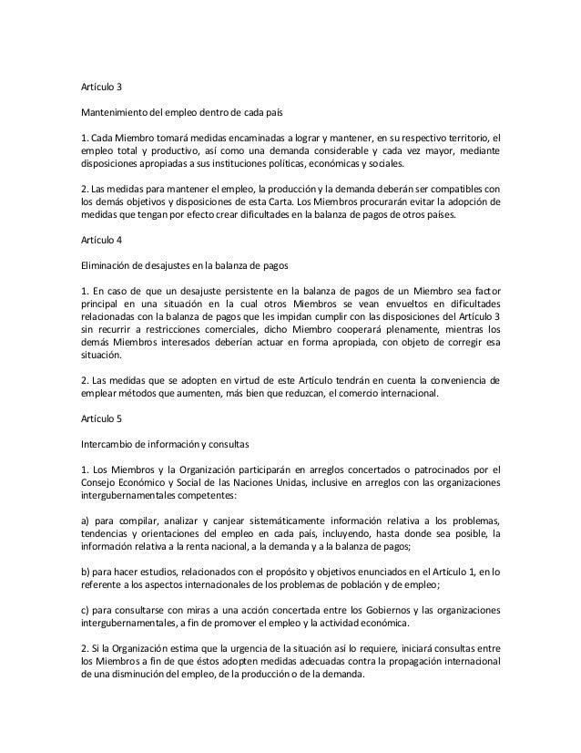Artículo 3 Mantenimiento del empleo dentro de cada país 1. Cada Miembro tomará medidas encaminadas a lograr y mantener, en...