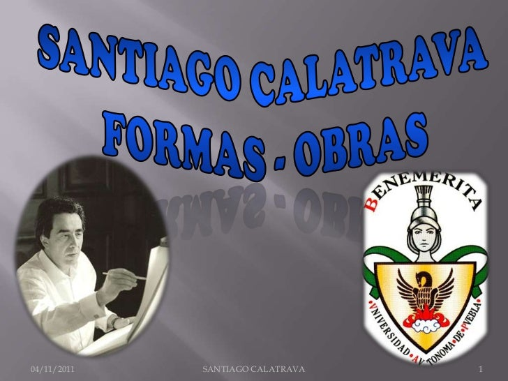 04/11/2011   SANTIAGO CALATRAVA   1