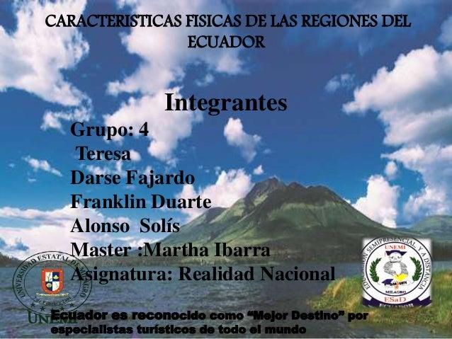 Integrantes Grupo: 4 Teresa Darse Fajardo Franklin Duarte Alonso Solís Master :Martha Ibarra Asignatura: Realidad Nacional...