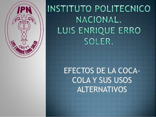 EFECTOS DE LA COCA- COLA Y SUS USOS ALTERNATIVOS