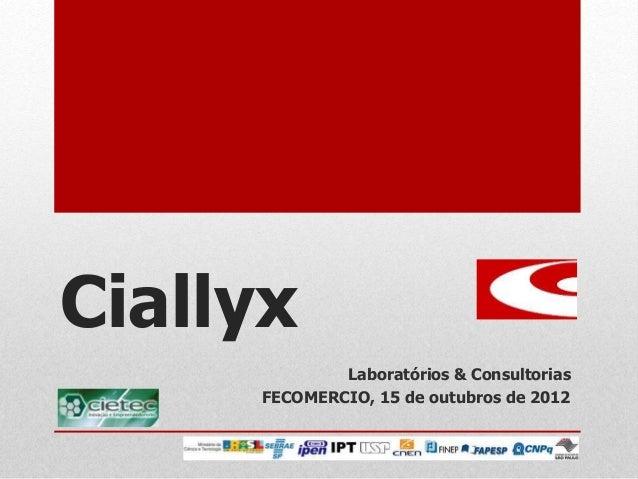 Ciallyx Laboratórios & Consultorias FECOMERCIO, 15 de outubros de 2012