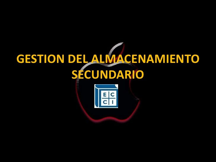GESTION DEL ALMACENAMIENTO        SECUNDARIO