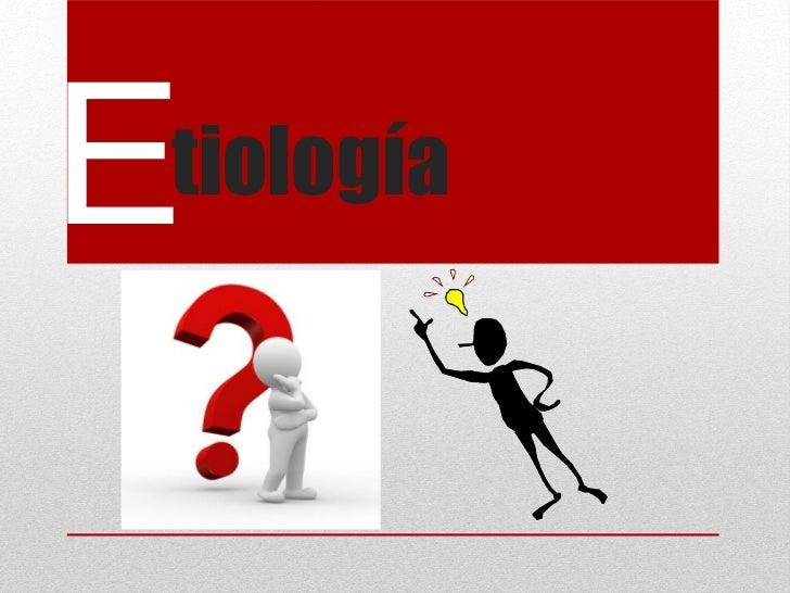 Expocision de etiologia1 Slide 2