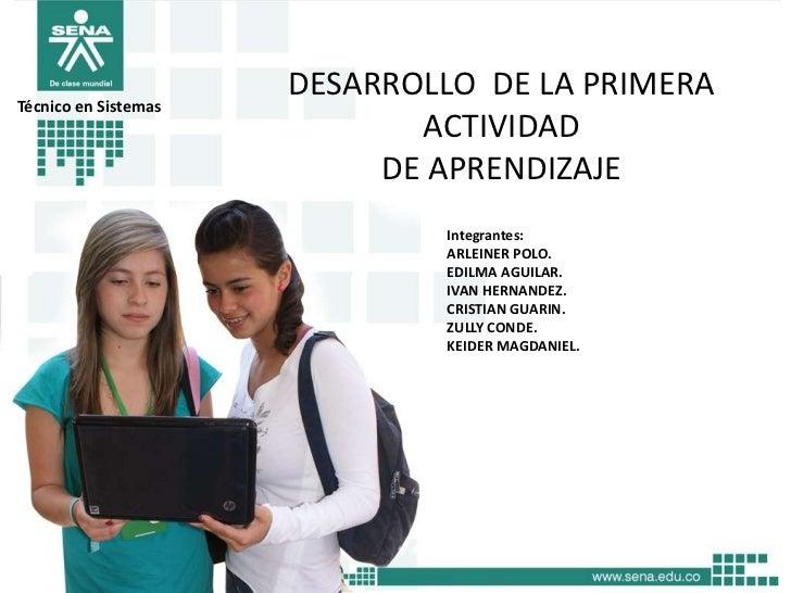Técnico en Sistemas                      DESARROLLO DE LA PRIMERA                             ACTIVIDAD                   ...