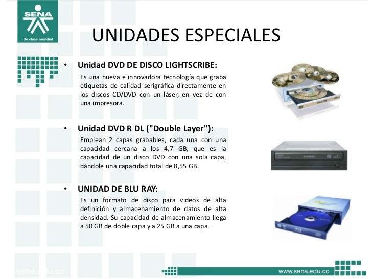 UNIDADES ESPECIALES•   Unidad DVD DE DISCO LIGHTSCRIBE:    Es una nueva e innovadora tecnología que graba    etiquetas de ...