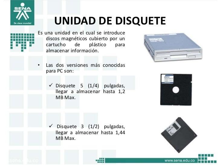 UNIDAD DE DISQUETEEs una unidad en el cual se introduce    discos magnéticos cubierto por un    cartucho    de    plástico...