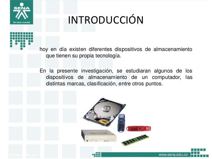 INTRODUCCIÓNhoy en día existen diferentes dispositivos de almacenamiento  que tienen su propia tecnología.En la presente i...