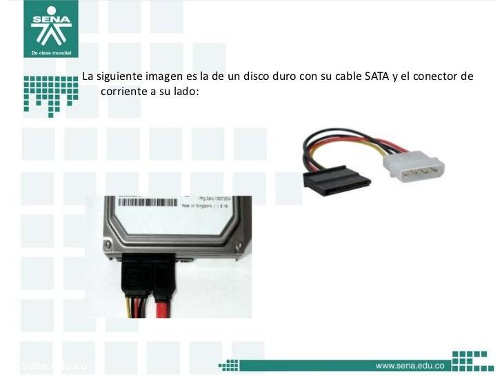La siguiente imagen es la de un disco duro con su cable SATA y el conector de    corriente a su lado: