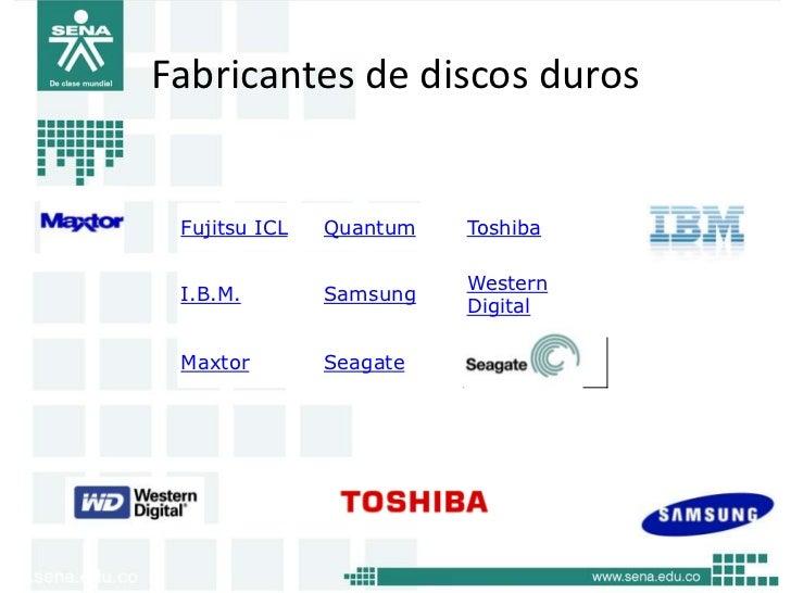 Fabricantes de discos duros Fujitsu ICL   Quantum   Toshiba                         Western I.B.M.        Samsung         ...