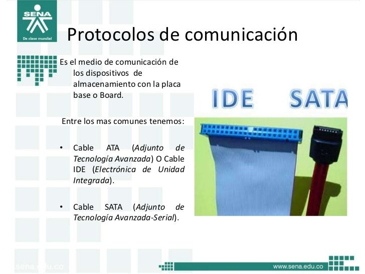 Protocolos de comunicaciónEs el medio de comunicación de    los dispositivos de    almacenamiento con la placa    base o B...