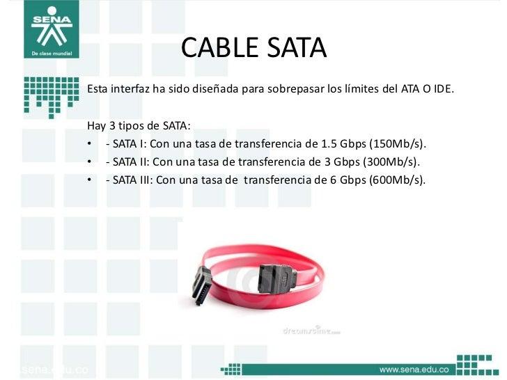 CABLE SATAEsta interfaz ha sido diseñada para sobrepasar los límites del ATA O IDE.Hay 3 tipos de SATA:• - SATA I: Con una...