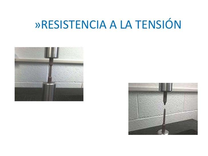 »RESISTENCIA A LA TENSIÓN<br />