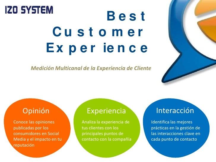 Medición Multicanal de la Experiencia de Cliente<br />Interacción<br />Opinión<br />Experiencia<br />Conoce las opiniones ...