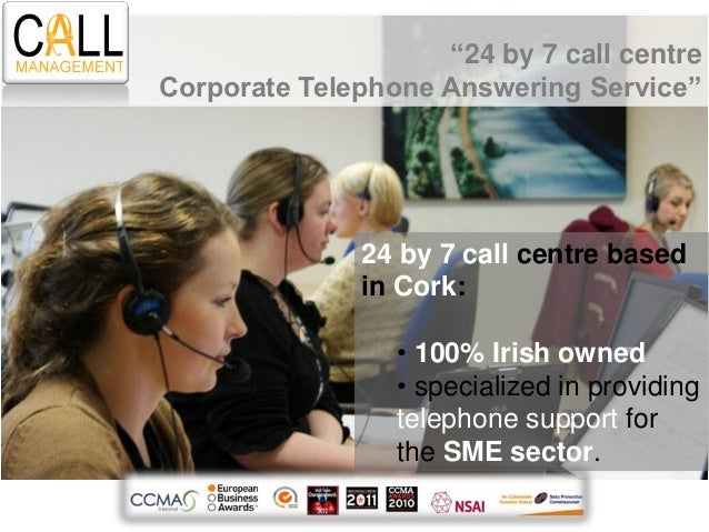 """""""24 by 7 call centreCorporate Telephone Answering Service""""              24 by 7 call centre based              in Cork:   ..."""