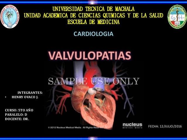 UNIVERSIDAD TECNICA DE MACHALA UNIDAD ACADEMICA DE CIENCIAS QUIMICAS Y DE LA SALUD ESCUELA DE MEDICINA CARDIOLOGIA INTEGRA...