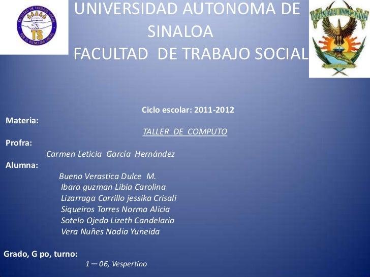 UNIVERSIDAD AUTONOMA DE                          SINALOA                  FACULTAD DE TRABAJO SOCIAL                      ...