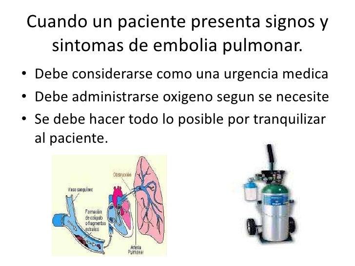 Cuando un paciente presenta signos y  sintomas de embolia pulmonar.• Debe considerarse como una urgencia medica• Debe admi...