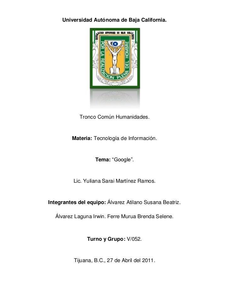 Universidad Autónoma de Baja California.<br />Tronco Común Humanidades.<br />Materia: Tecnología de Información.<br />Tema...