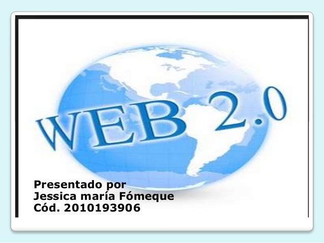 Presentado por  Jessica maría Fómeque  Cód. 2010193906