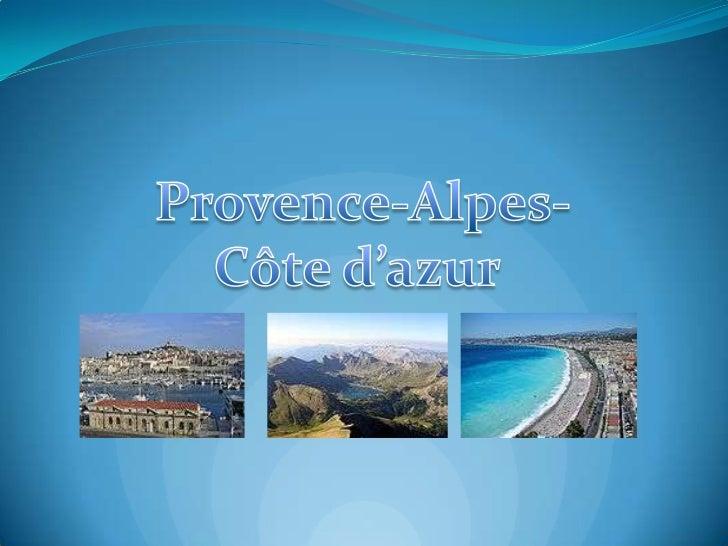 Localisation•Au Nord par la région de Rhône-            Alpes.•Au Sud par la Méditerranée.•À l'Ouest par la région deLangu...