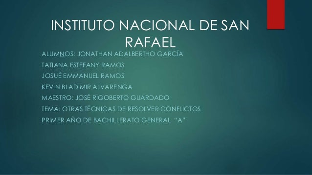 INSTITUTO NACIONAL DE SAN RAFAEL ALUMNOS: JONATHAN ADALBERTHO GARCÍA TATIANA ESTEFANY RAMOS JOSUÉ EMMANUEL RAMOS KEVIN BLA...